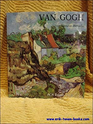 vie et l'oeuvre de Vincent Van Gogh.: Jean-Fran�ois Barrielle.