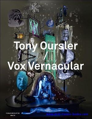 Tony Oursler Vox Vernacular .: Laurent Busine, Denis Gielen, Tony Oursler