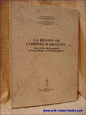 région de Comines-Warneton. Sept siècles de documents cartographiques et ...