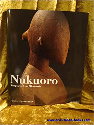 Nukuoro. Sculptures from Micronesia.: Hrsg. Christian Kaufmann und Oliver Wick