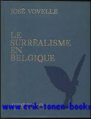 LE SURRÉALISME EN BELGIQUE.: VOVELLE, JOSÉ.