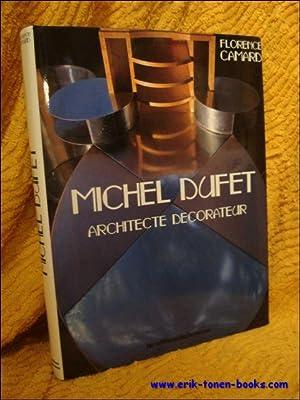 Michel Dufet, architecte, Décorateur.: CAMARD Florence.