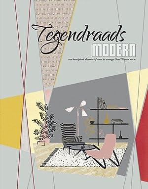 Tegendraads Modern. Populair Modern, tegendraadse vormgeving uit de jaren vijftig , Een bevrijdend ...
