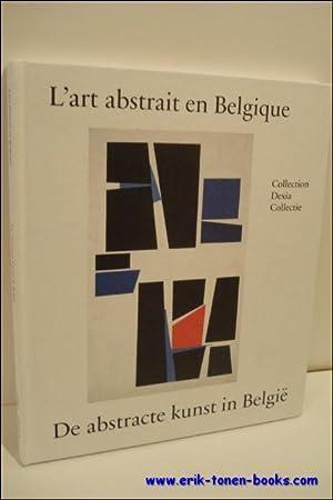 abstracte kunst in België - L'art abstrait en Belgique,De Dexia Collectie / La ...