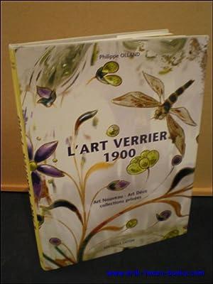Art Verrier 1900, Art nouveau - Art Déco - Collections privées.: OLLAND, Philippe