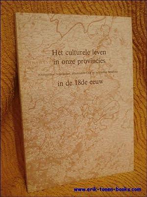 culturele leven in onze provincies in de 18de eeuw. (Oostenrijkse Nederlanden, prinsbisdom Luik en ...