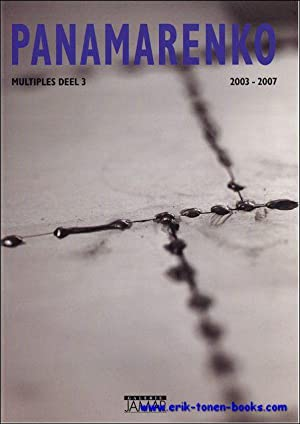 PANAMARENKO MULTIPLES DEEL 3 2003 - 2007,: MORRENS, Paul en WILLEMSE, Hans;