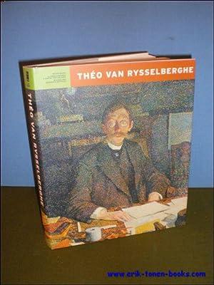 THEO VAN RYSSELBERGHE.: BERTRAND, Olivier ( ed.).