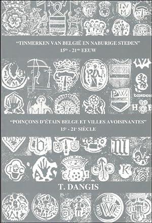 Tinmerken van Belgie en naburige steden 15de - 21ste eeuw. met 4.725 merktekens. - Poincons d'...