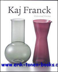 KAJ FRANCK, Kaj Franck - Universal Forms.: Marianne Aav, Eeva