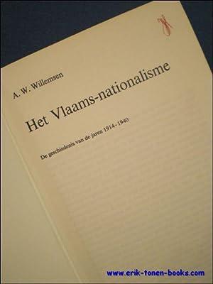 HET VLAAMS NATIONALISME. DE GESCHIEDENIS VAN DE JAREN 1914 -1940,: WILLEMSEN, A.W.;