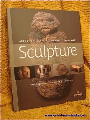 Sculpture. des oeuvres anciennes aux créations contemporaines.: Lucie Milledrogues / ...