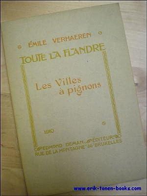 TOUTE LA FLANDRE. LES VILLES A PIGNONS.: VERHAEREN, Émile.