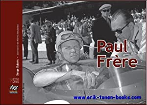 Paul Frère, The story of Paul Frère: journalist and racing car driver: Serge Dubois. ...