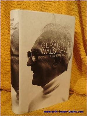 Gerard Walschap. Een biografie.: Borré, Jos.