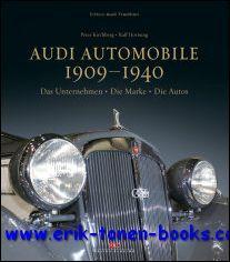 Audi Automobile 1909?1940, Das Unternehmen ? Die Marke ? Die Autos: Ralf Hornung, Peter Kirchberg