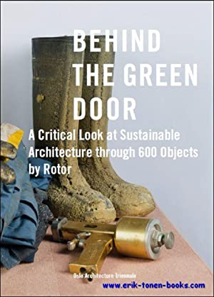 Behind the Green Door, A Critical Look at Sustainable Architecture Through 600 Objects: Rotor