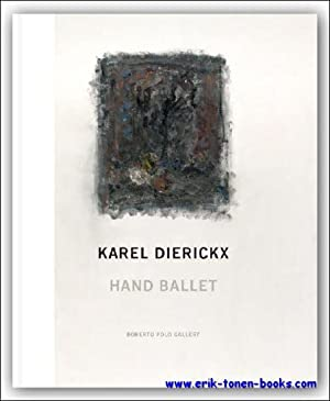 Karel Dierickx, Hand Ballet: Jan Hoet, Stefan Hertmans, Hand Ballets and Reflection. On the Work of...