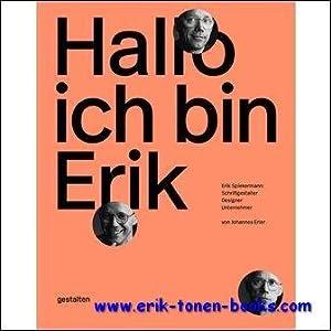 Hallo, ich bin Erik Graphic, Erik Spiekermann: Schriftgestalter, Designer, Unternehmer: Johannes ...