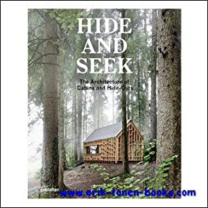 Hide and Seek, The Architecture of Cabins and Hide-Outs: Sofia Borges, Sven Ehmann, Robert Klanten
