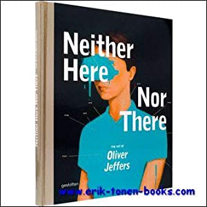 Neither Here Nor There, The Art of Oliver Jeffers: R. Seabrooke