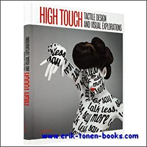 High Touch, Tactile Design and Visual Explorations: R. Klanten, M.