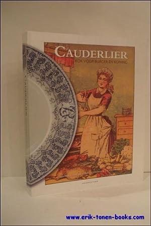 Cauderlier, Kok voor Burger en Koning: Cauderlier