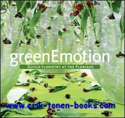greenEmotion. Dutch Floristry at the Floriade: Marcel van Dijk, Anouk van Dijk