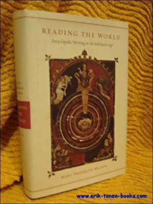 Reading the world: encyclopedic writing in the scholastic age: Mary Franklin-Brown,