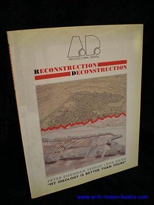 """RECONSTRUCTION DECONSTRUCTION. PETER EISENMAN VERSUS LEON KRIER """" MY IDEOLOGY IS BETTER THAN ..."""