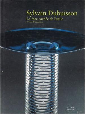 SYLVAIN DUBUISSON. LA FACE CACHEE DE L'UTILE,: BRUNHAMMER, Yvonne;