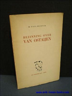 BEZINNING OVER VAN OSTAIJEN.: DE RYCK, Paul.