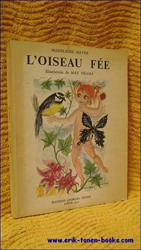 oiseau fée,: HAYEZ, M., illustrations de NEAMA, M.,