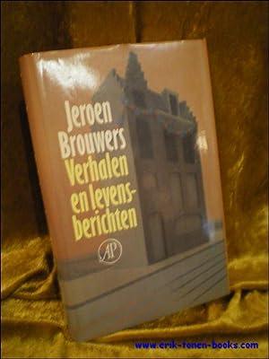 VERHALEN EN LEVENSBERICHTEN,: BROUWERS, Jeroen;