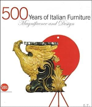 500 YEARS OF ITALIAN FURNITURE. MAGNIFICENCE AND DESIGN,: SETTEMBRINI, Luigi; COLLE, Enrico and DE ...
