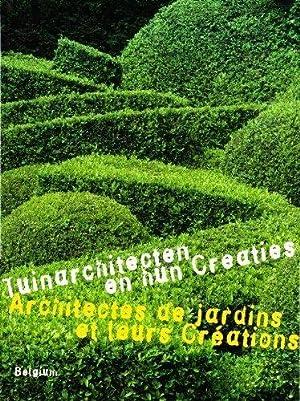 Tuinarchitecten en hun creaties. Architectes de jardins et leurs créations. Belgium.: Leuven...
