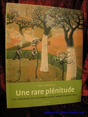 UNE RARE PLENITUDE. LES ARTISTES DE LAETHEM-SAINT-MARTIN 1900-1930,: BOYENS, Piet;