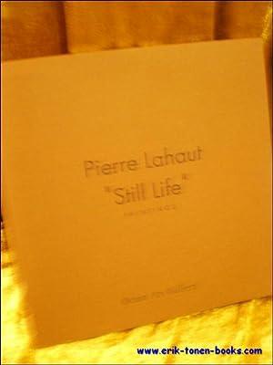 PIERRE LAHAUT STILL LIFE PAINTINGS.: LALANDE, Françoise (texte).
