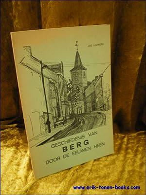 GESCHIEDENIS VAN BERG DOOR DE EEUWEN HEEN,: LAUWERS, Jos;