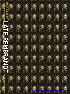 Late Rembrandt.: Jonathan Bikker e.a.