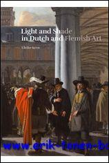 Light and Shade in Dutch and Flemish Art A History of Chiaroscuro in Art Theory and Artistic ...
