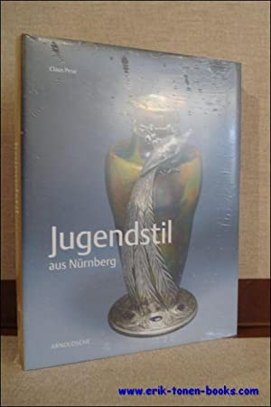 JUGENDSTIL aus Nürnberg, Handwerk zwischen Kunst und Industriekultur: Claus Pese