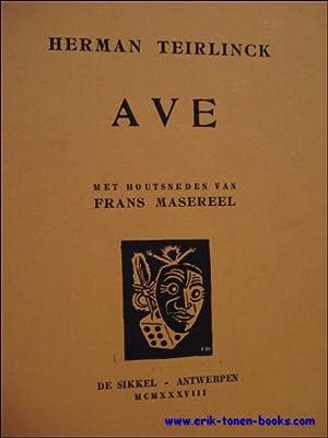 AVE, het spel speelt op de aarde, boven de aarde en in den hemel.: TEIRLINCK, Herman; / Frans ...