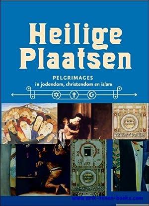 Heilige Plaatsen. Pelgrimages in jodendom, christendom en islam: Coll.