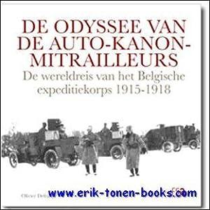 Odyssee van de auto-kanon-mitrailleurs. De wereldreis van het Belgische expeditiekorps 1915 -1918: ...