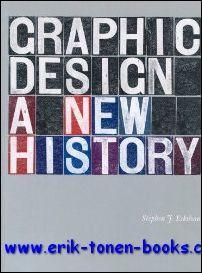 Graphic design. A new history.: Stephen J. Eskilson