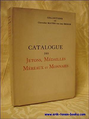 Catalogue des jetons, médailles, méreaux et monnaies exposés dans les Galeries...