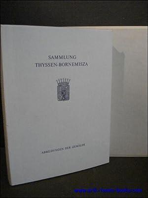 SAMMLUNG THYSSEN- BORNEMISZA. ABBILDUNGEN DER GEMALDE.: HEINEMANN, Rudolf J.
