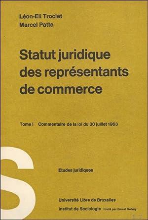 STATUS JURIDIQUE DES REPRESENTANTS DE COMMERCE TOME: LEON-ELI TROCLET/MARCEL PATTE