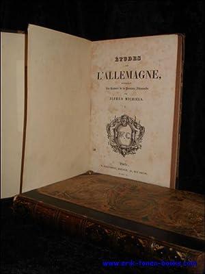 ETUDES SUR L'ALLEMAGNE. (tome I, tome II).: ALFRED MICHIELS